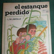 Libros de segunda mano: EL ESTANQUE PERDIDO DE L.N. LAVOLLE - LOS GRUMETES DE LA GALERA. Lote 38608619