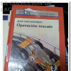 Libros de segunda mano: OPERACION RESCATE - EL BARCO DE VAPOR. Lote 78261759