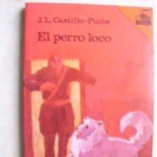 Libros de segunda mano: EL PERRO LOCO. CASTILLO-PUCHE, J.L.1984. Lote 38868878