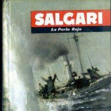 Libros de segunda mano: EMILIO SALGARI : LA PERLA ROJA (MOLINO, 1957). Lote 61340763