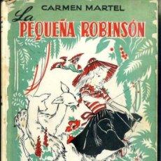 Libros de segunda mano: CARMEN MARTEL : LA PEQUEÑA ROBINSON (HYMSA, 1954) ILUSTRADO POR MONTSERRAT BARTA - 1ª EDICIÓN. Lote 38902644