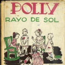 Libros de segunda mano: EMMA DOWD : POLLY RAYO DE SOL (HYMSA, 1952) ILUSTRADO POR MARIONA LLUCH - 2ª EDICIÓN. Lote 38902667