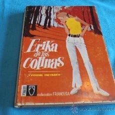 Libros de segunda mano: ERIKA DE LAS COLINAS, IVONNE MEYNIER, COLECCION FRANCESA. Lote 39172227