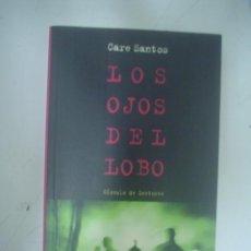 Libros de segunda mano: CARE SANTOS: LOS OJOS DEL LOBO. Lote 39217419