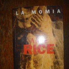 Libros de segunda mano: LA MOMIA. ANNA RICE. 1997. Lote 39282511