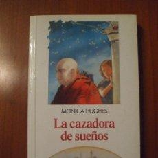 Libros de segunda mano: LA CAZADORA DE SUEÑOS, MONICA HUGHES, COLECCION ALTEA JUNIOR. Lote 39319320