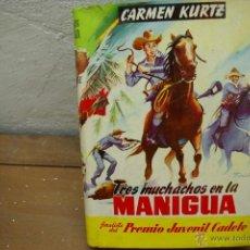 Libros de segunda mano: CARMEN KURTZ -TRES MUCHACHOS EN LA MANIGUA--PORTADA FARÑAS-EDITORIAL MATEU . Lote 39320218