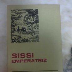 Libros de segunda mano: SISSI EMPERATRIZ - HISTORIAS SELECCION 1971. Lote 39407907