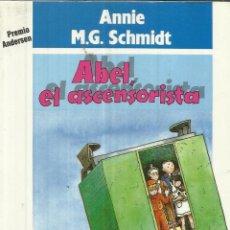 Libros de segunda mano: ABEL EL ASCENSORISTA. ANNIE M.G. SCHMIDT. ED. NOGUER. BARCELONA. 1989. Lote 46607710