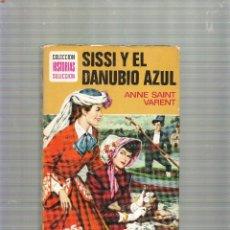 Libros de segunda mano: SISSI Y EL DANUBIO AZUL - ANNE SAINT VARENT - HISTORIAS SELECCION - 6ª EDICION - MARZO 1974. Lote 39548530