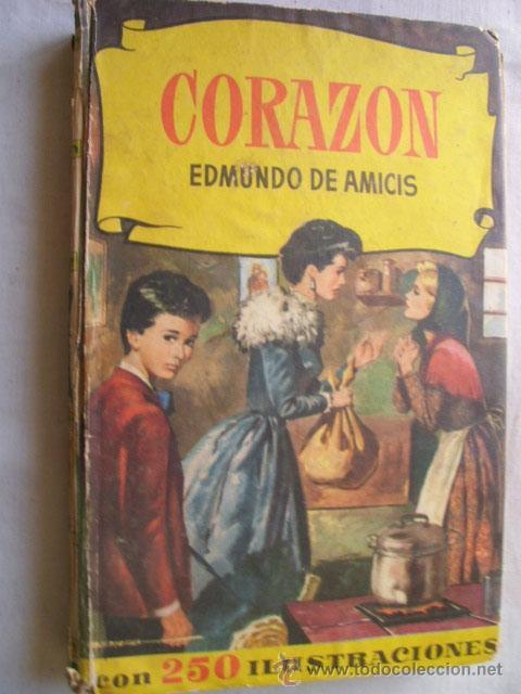 CORAZÓN. DE AMICIS, EDMUNDO. 1961 (Libros de Segunda Mano - Literatura Infantil y Juvenil - Novela)