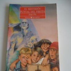 Libros de segunda mano: EL MISTERIÓS PUNYAL DEL PIRATA.JOAN PLA-LIBRO INFANTIL-JUVENIL. Lote 39600153