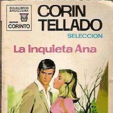 Libros de segunda mano: BOLSILIBROS BRUGUERA SERIE CORINTO 202 CORIN TELLADO LA INQUIETA ANA 1ª EDICION 1970. Lote 39637491