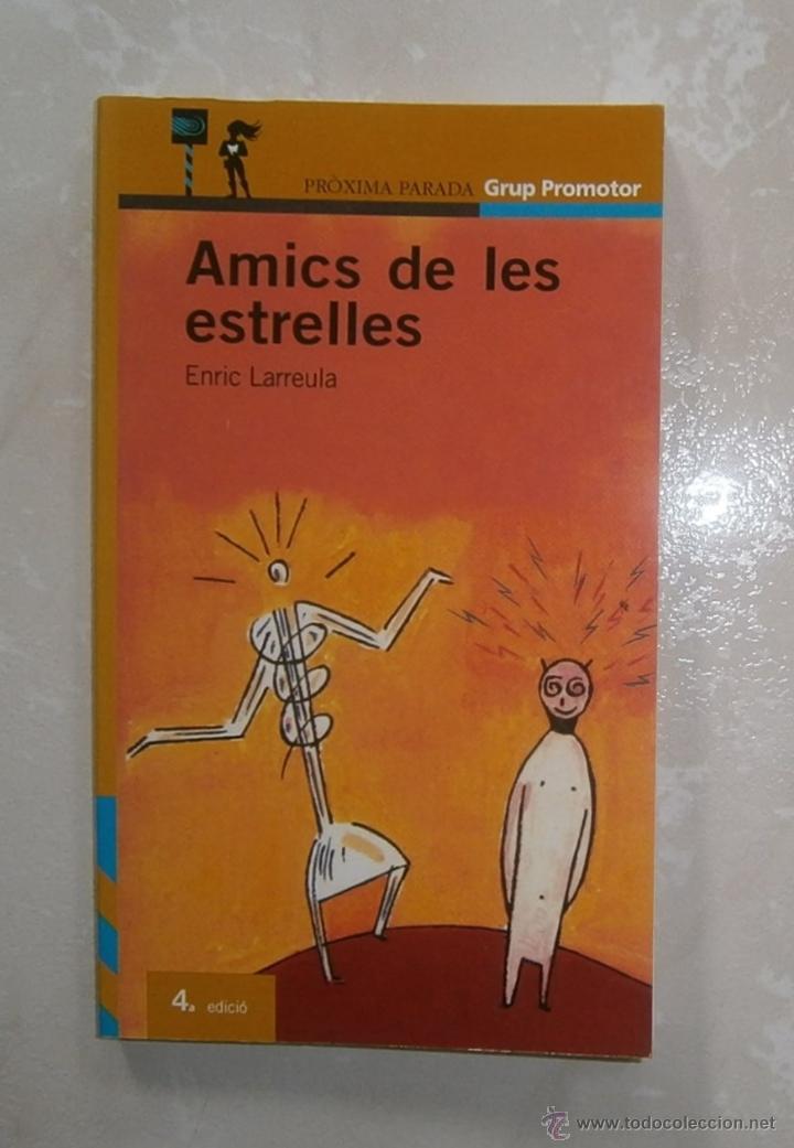 LIBRO LLIBRE AMICS DE LES ESTRELLES. ENRIC LARREULA. LLIBRE EN CATALÀ. PRÒXIMA PARADA GRUP PROMOTOR (Libros de Segunda Mano - Literatura Infantil y Juvenil - Novela)