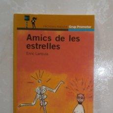 Libros de segunda mano: LIBRO LLIBRE AMICS DE LES ESTRELLES. ENRIC LARREULA. LLIBRE EN CATALÀ. PRÒXIMA PARADA GRUP PROMOTOR. Lote 39802671