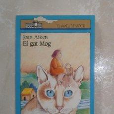 Libros de segunda mano: LIBRO EL GAT MOG. JOAN AIKEN. LLIBRE EN CATALÀ. CATALAN. EL VAIXELL DE VAPOR. EDITORIAL CRUÏLLA. Lote 39802791