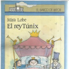 Libros de segunda mano: EL REY TÚNIX. MIRA LOBE. EDI. SM. 4ª EDICIÓN. MADRID. 1986. Lote 39821899