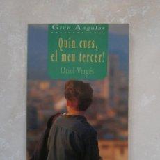 Libros de segunda mano: LIBRO QUIN CURS, EL MEU TERCER ! ORIOL VERGÉS. GRAN ANGULAR. LLIBRE EN CATALÀ. CATALAN.. Lote 39985801