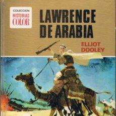 Libros de segunda mano: LAWRENCE DE ARABIA. COLECCIÓN HISTORIAS COLOR. SERIE CLÁSICOS JUVENILES. BRUGUERA 1975. Lote 39990206