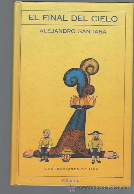 EL FINAL DEL CIELO, ALEJANDRA GÁNDARA, ILUSTRACIONES DE OPS, EDS. SIRUELA 1990 (Libros de Segunda Mano - Literatura Infantil y Juvenil - Novela)