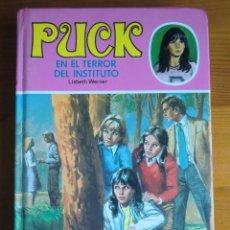 Libros de segunda mano: LIBRO PUCK EN EL TERROR DEL INSTITUTO (1981) DE LISBETH WERNER. EDITORIAL TORAY. Lote 40119517