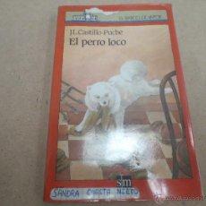 Libros de segunda mano: EL PERRO LOCO. CASTILLO - PUCHE. EL BARCO DE VAPOR. Lote 40243946