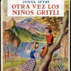 Libros de segunda mano: JUANA SPYRI : OTRA VEZ LOS NIÑOS GRITLI (JUVENTUD, 1944) PRIMERA EDICIÓN. Lote 57273045