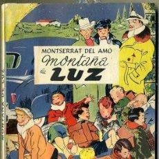Libros de segunda mano: MONTSERRAT DEL AMO : MONTAÑA DE LUZ (ESCELICER, 1953) . Lote 41045992