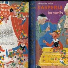 Libros de segunda mano: JOSEPHINE SIEBE : KASPERLE HA VUELTO (NOGUER, 1960) 1ª EDICIÓN. Lote 104854438