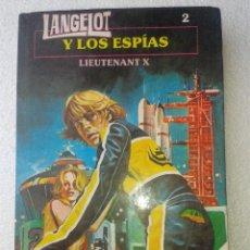 Libros de segunda mano: LANCELOT Y LOS ESPIAS LIUTENANT X Nº 2 EDITORIAL TORAY. Lote 41224074