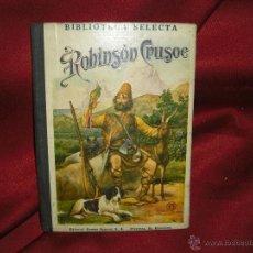 Libros de segunda mano: ROBINSÓN CRUSOE- BIBLIOTECA SELECTA AÑOS 40 . Lote 41301260