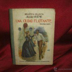 Libros de segunda mano: UNA CIUDAD FLOTANTE, BIBLIOTECA SELECTA AÑOS 40. Lote 41301711