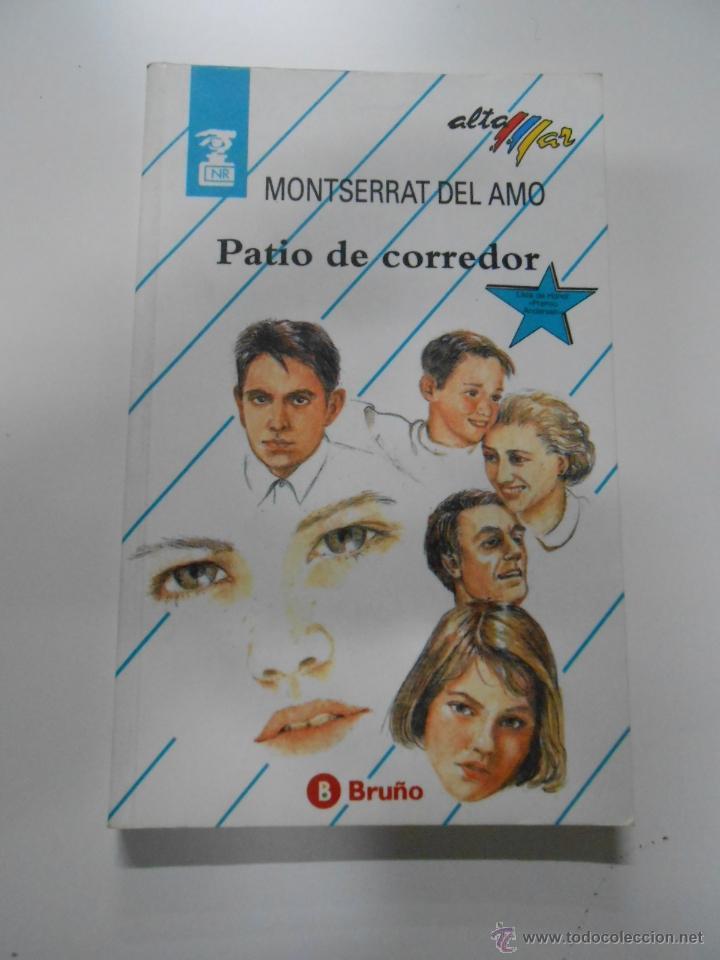 PATIO DE CORREDOR. MONTSERRAT DEL AMO. TDK17 (Libros de Segunda Mano - Literatura Infantil y Juvenil - Novela)