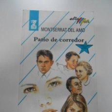 Libros de segunda mano: PATIO DE CORREDOR. MONTSERRAT DEL AMO. TDK17. Lote 41457512