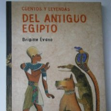 Libros de segunda mano: CUENTOS Y LEYENDAS DEL ANTIGUO EGIPTO EVANO BRIGITTE ANAYA 1 EDICION 2002. Lote 41638266