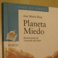 Libros de segunda mano: PLANETA MIEDO DE ANA MARIA SHUA (ANAYA). Lote 41643046