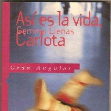 Libros de segunda mano: ASÍ ES LA VIDA, CARLOTA POR GEMMA LLENAS. Lote 41871123