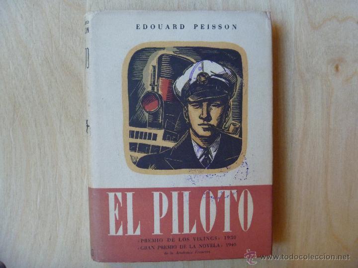 EL PILOTO DE EDOUARD PEISSON EDICIÓN 1944 (Libros de Segunda Mano - Literatura Infantil y Juvenil - Novela)