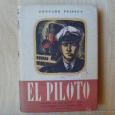 Libros de segunda mano: EL PILOTO DE EDOUARD PEISSON EDICIÓN 1944. Lote 42171976