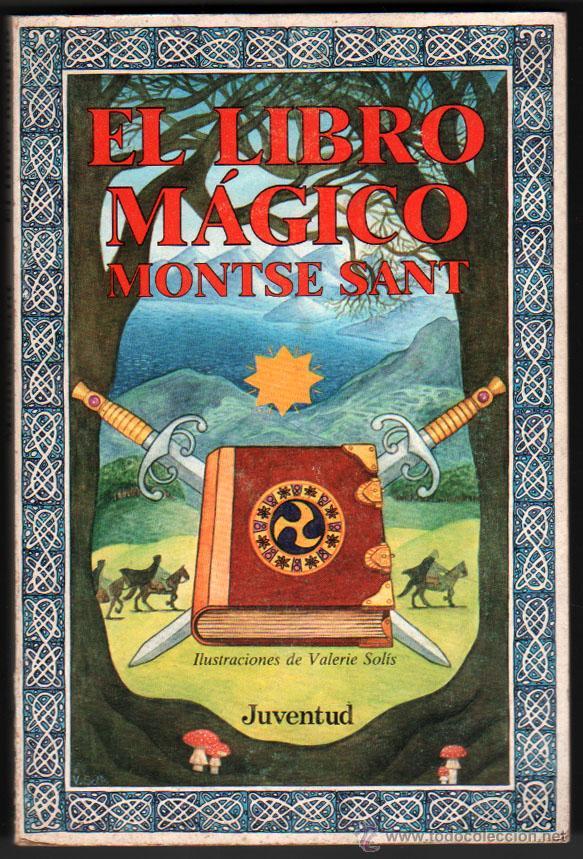 EL LIBRO MAGICO - MONTSE SANT - ILUSTRACIONES * (Libros de Segunda Mano - Literatura Infantil y Juvenil - Novela)