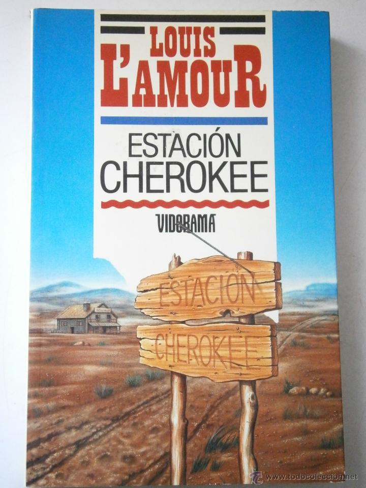 ESTACION CHEROKEE LOUIS LAMOUR VIDORAMA 1989 (Libros de Segunda Mano - Literatura Infantil y Juvenil - Novela)