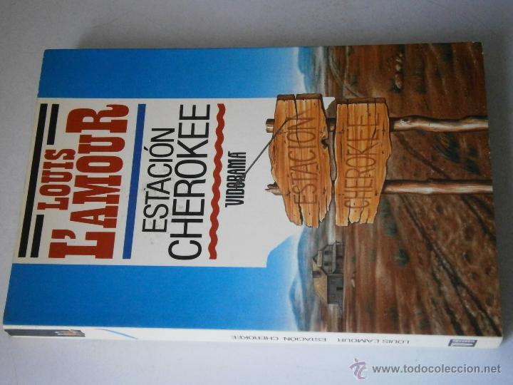 Libros de segunda mano: ESTACION CHEROKEE LOUIS LAMOUR VIDORAMA 1989 - Foto 2 - 42334794