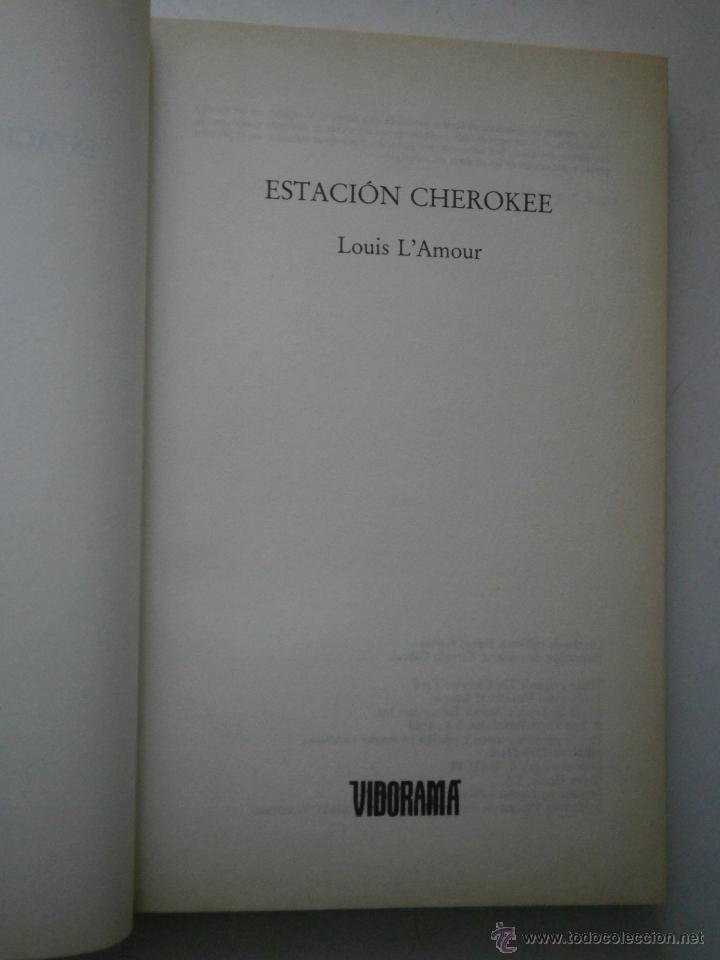 Libros de segunda mano: ESTACION CHEROKEE LOUIS LAMOUR VIDORAMA 1989 - Foto 6 - 42334794