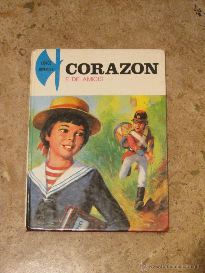 CORAZON - EDMUNDO DE AMICIS (1981) (Libros de Segunda Mano - Literatura Infantil y Juvenil - Novela)