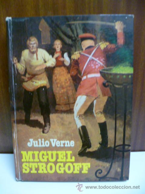 JULIO VERNE - MIGUEL STROGOFF - (ILUSTRACIONES - VER FOTOS) (Libros de Segunda Mano - Literatura Infantil y Juvenil - Novela)