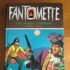 Gebrauchte Bücher - Libro FANTOMETTE Y EL BANDIDO LEGENDARIO (1.979) de Georges Chaulet. Toray. ¡Como nuevo! - 42694405