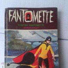 Libros de segunda mano: FANTOMETTE CONTRA FANTOMETTE TORAY AÑO 1979. Lote 42749136