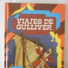Libros de segunda mano: JONATHAN SWIFT. VIAJES DE GULLIVER.. Lote 43598644