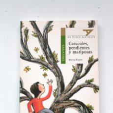Libros de segunda mano: CARACOLES, PENDIENTES Y MARIPOSAS. (BLANCA ÁLVAREZ)-XIII PREMIO ALA DELTA- EDELVIVES 2002. Lote 43992097