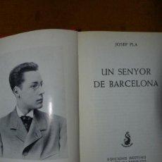 Libros de segunda mano: UN SENYOR DE BARCELONA / JOSEP PLA / 1966 LLIBRE EN CATALÀ /. Lote 44005971